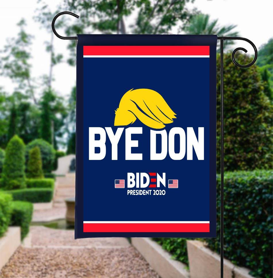 Bye Don Joe Biden president 2020 garden flag
