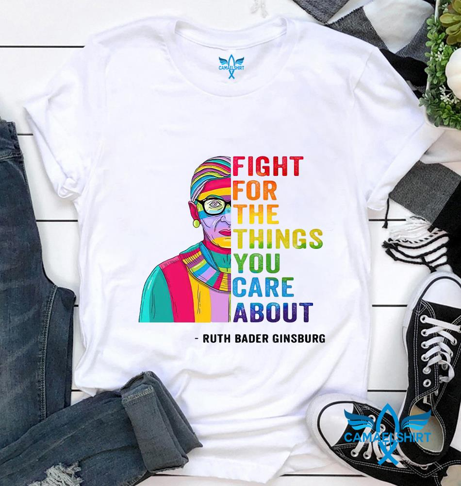 Coloful RBG fight for the things you care about t-shirt