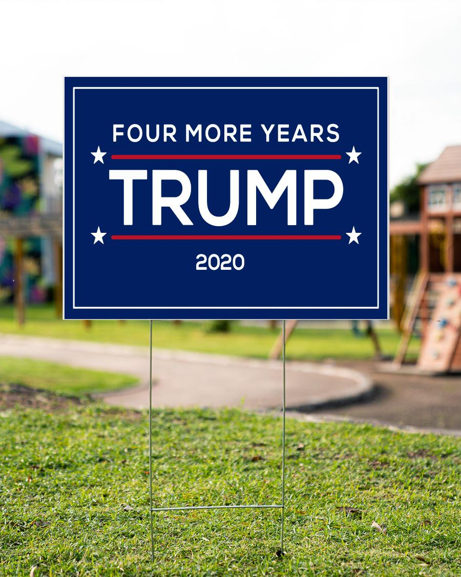 Four more years Trump 2020 supporters yard side
