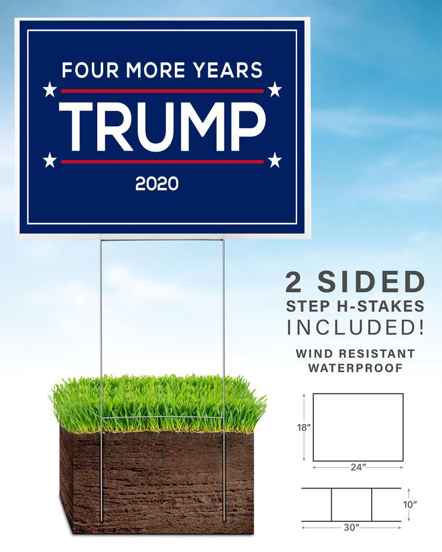 Four more years Trump 2020 supporters yard side home