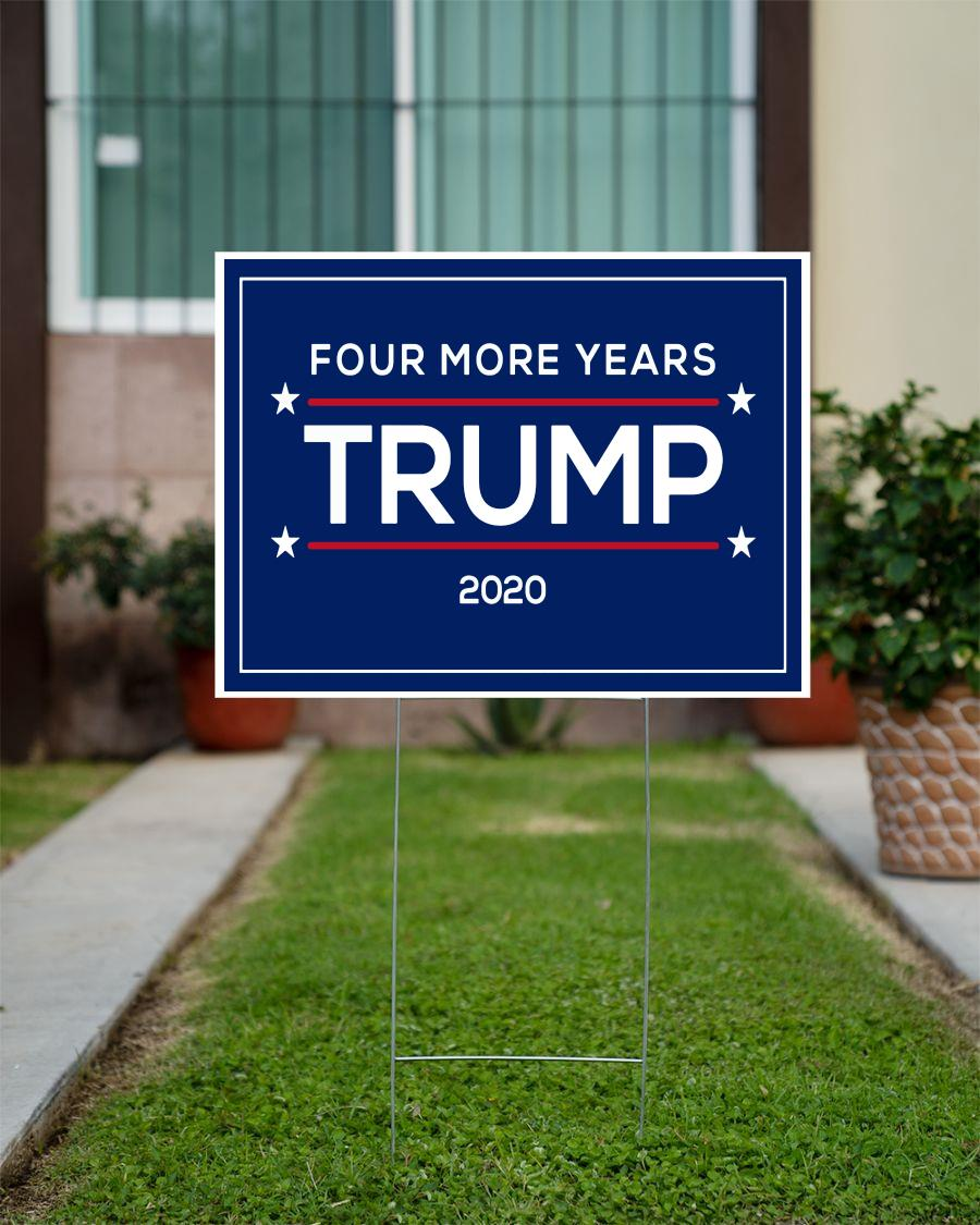 Four more years Trump 2020 supporters yard side official