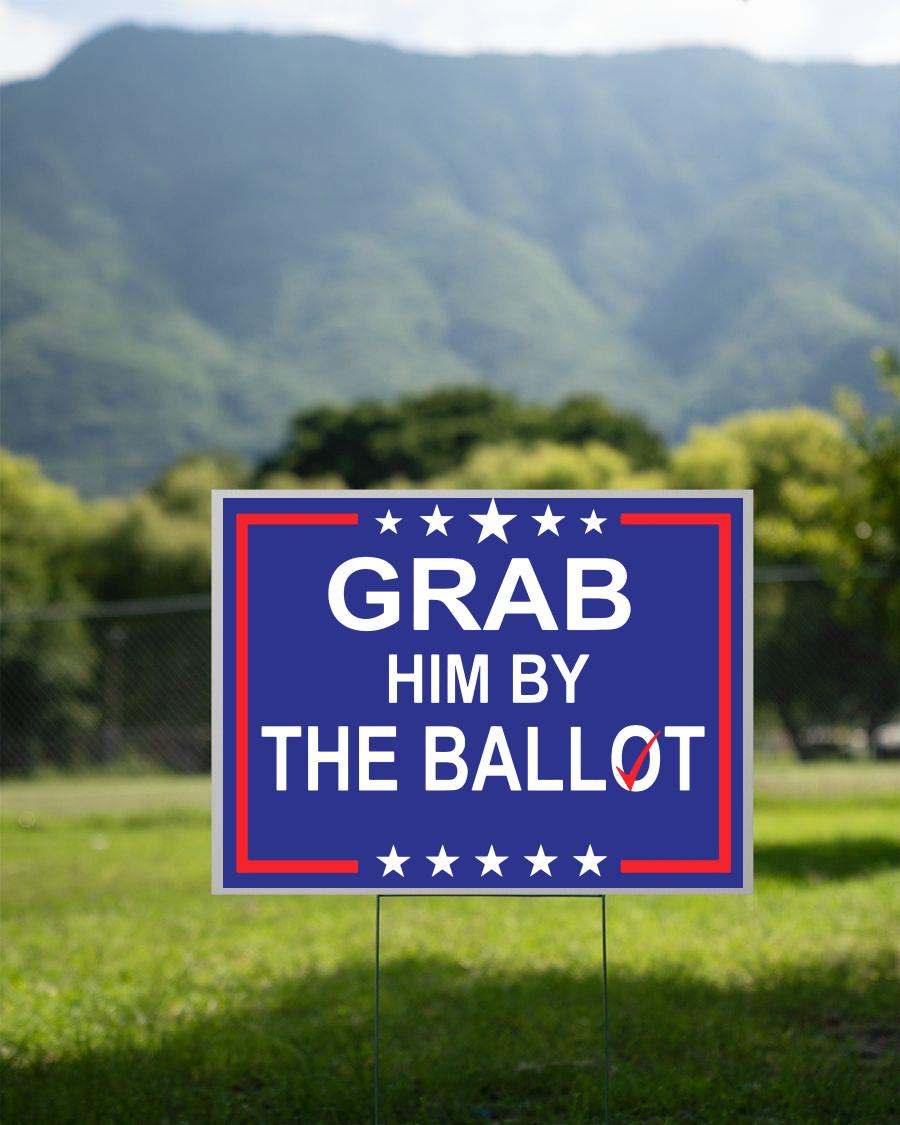 Grab him by the ballot nov 3 yard sign 2 sided