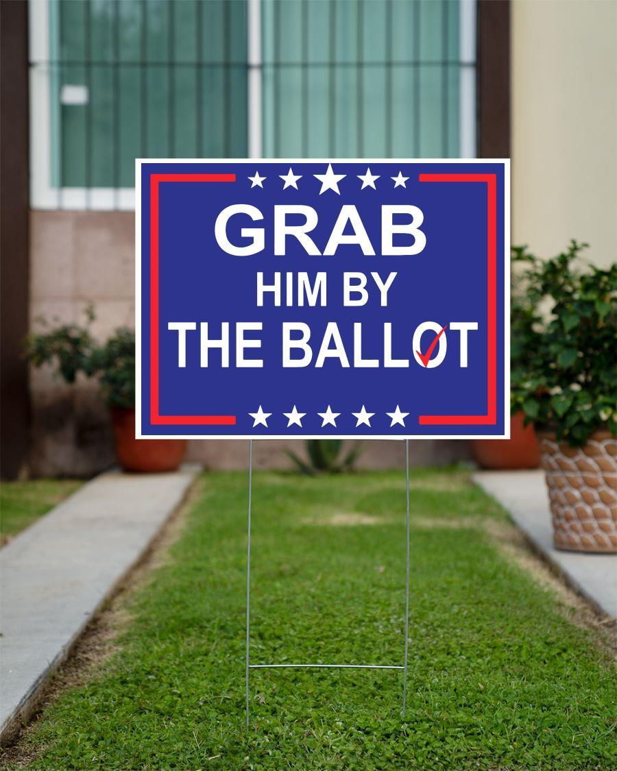 Grab him by the ballot nov 3 yard sign official