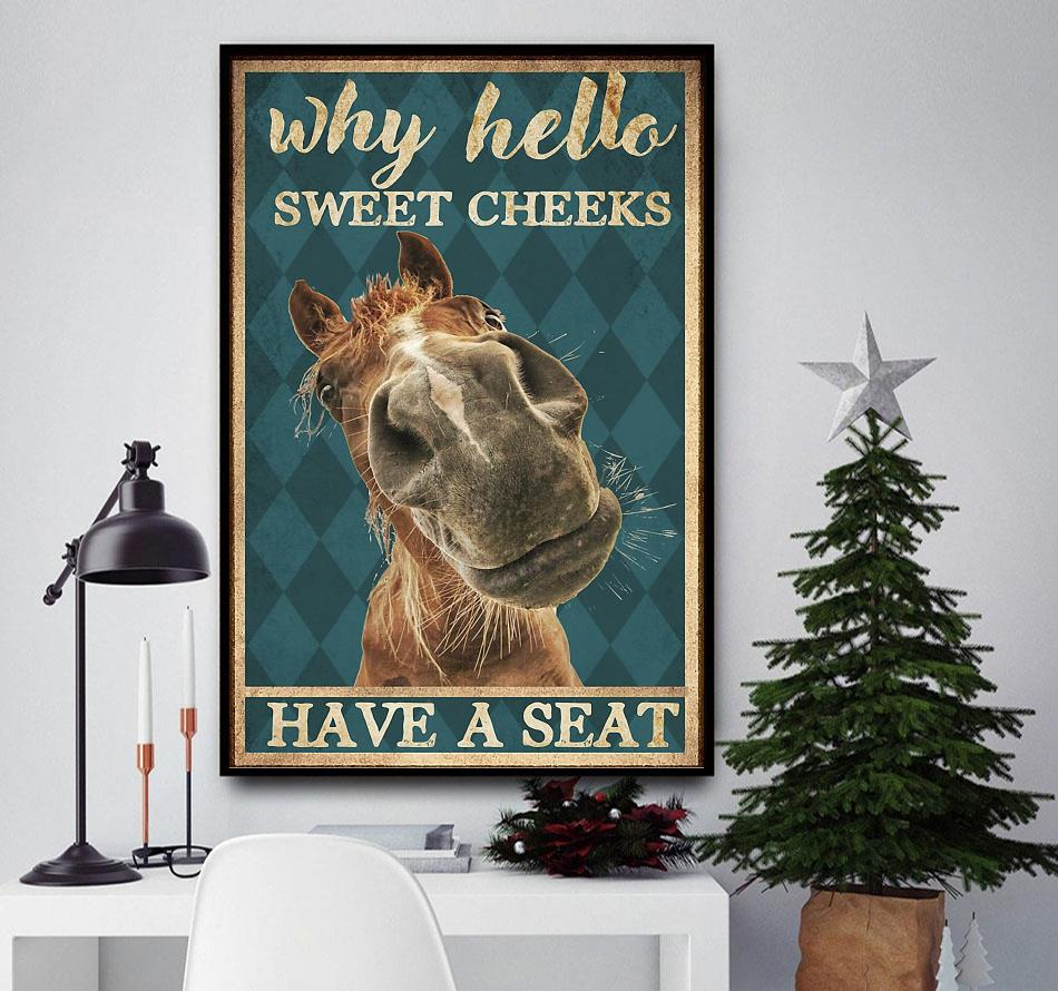 Horse why hello Sweet cheeks have a seat poster canvas