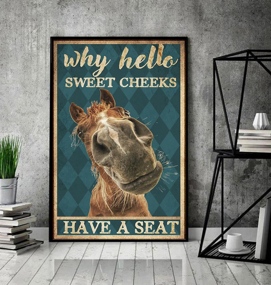 Horse why hello Sweet cheeks have a seat poster canvas decor