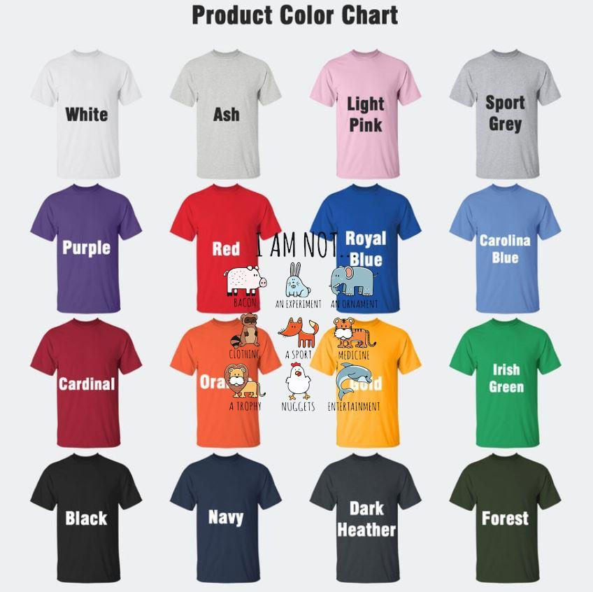 I am not animals are friends vegan life vegetarian t-s Camaelshirt Color chart