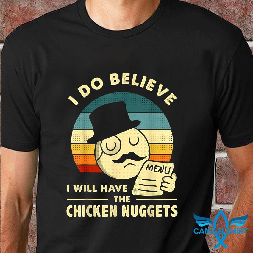 I do believe I will have the chicken nuggets vintage t-shirt