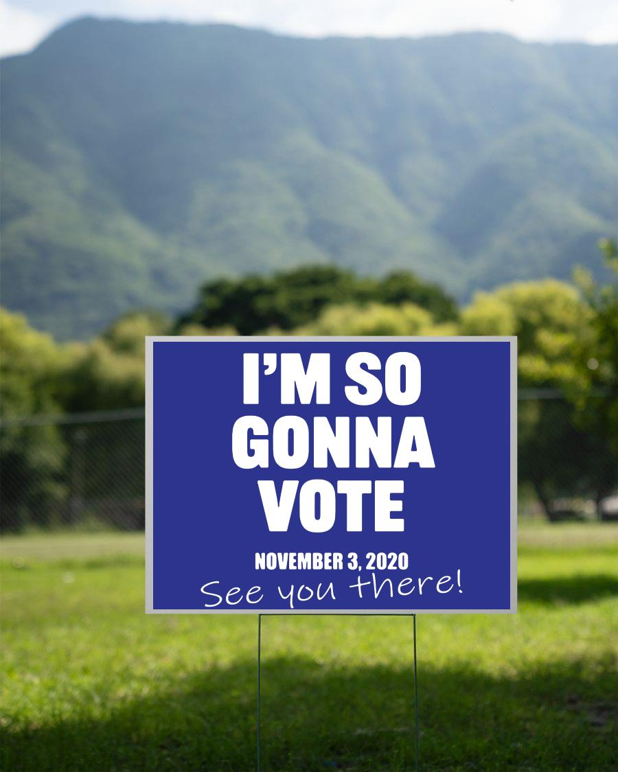 I'm so gonna vote Nov 2020 yard sign 2 sided