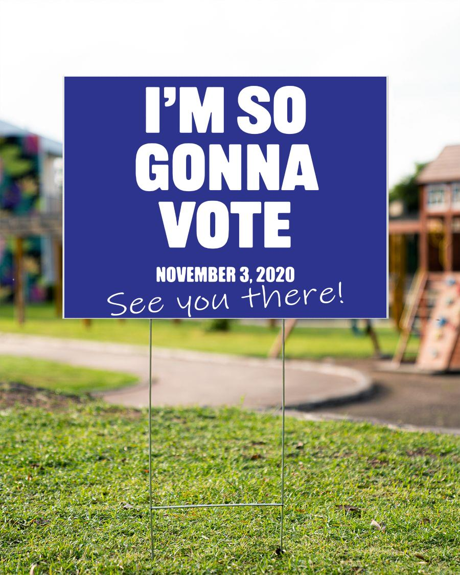 I'm so gonna vote Nov 2020 yard sign