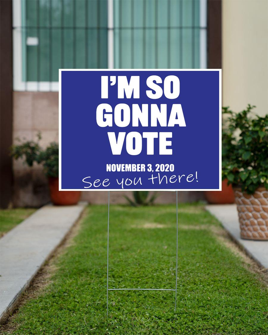 I'm so gonna vote Nov 2020 yard sign official