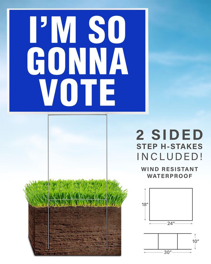 I'm so gonna vote yard sign home