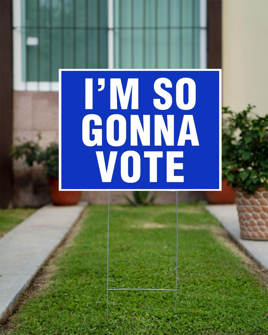 I'm so gonna vote yard sign official