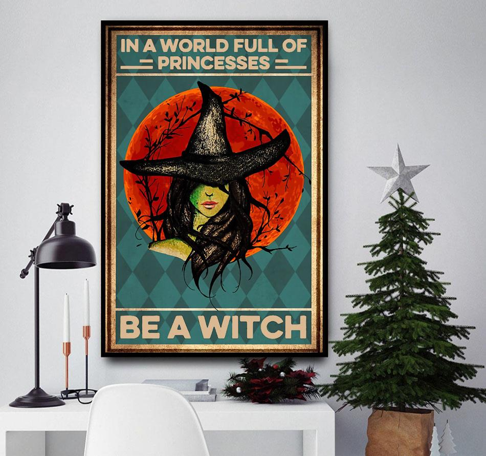 In a word full of princesses be a witch Halloween canvas