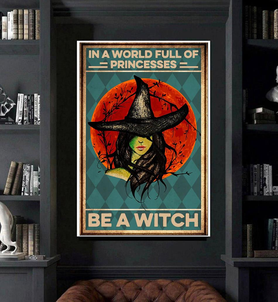 In a word full of princesses be a witch Halloween canvas art