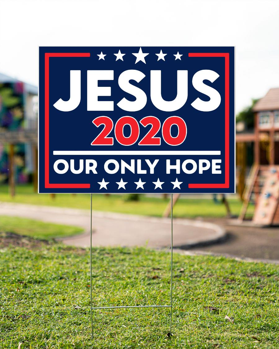 Jesus 2020 our only hope yard sign