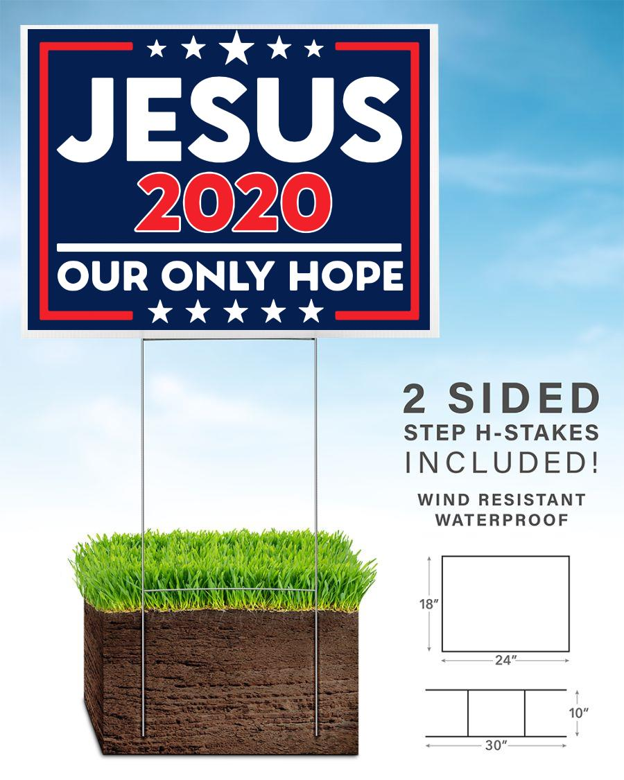 Jesus 2020 our only hope yard sign home
