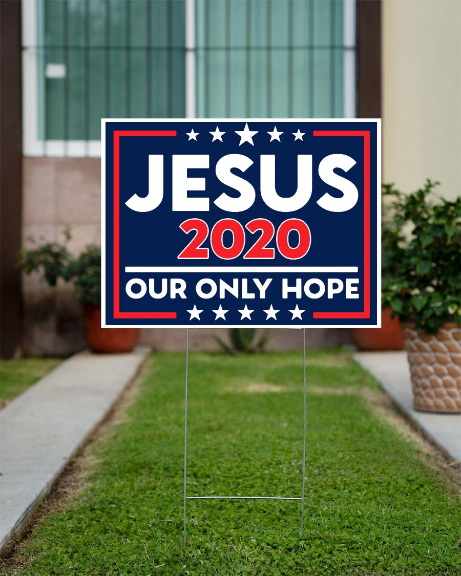 Jesus 2020 our only hope yard sign official