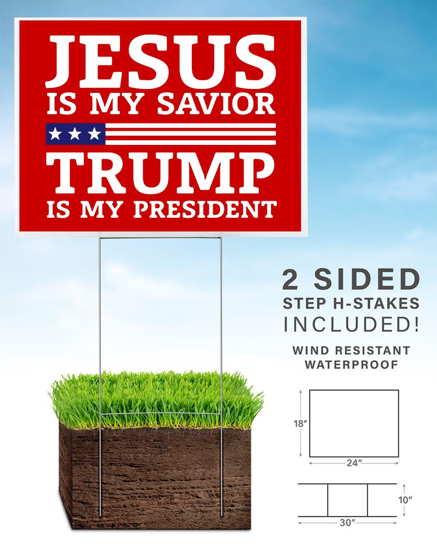 Jesus is my savior Trump is my president yard sign