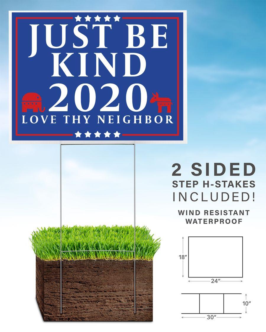 Just be kind 2020 love thy neighbor yard sign