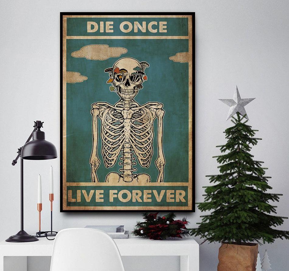 Mushroom skull die once live forever poster