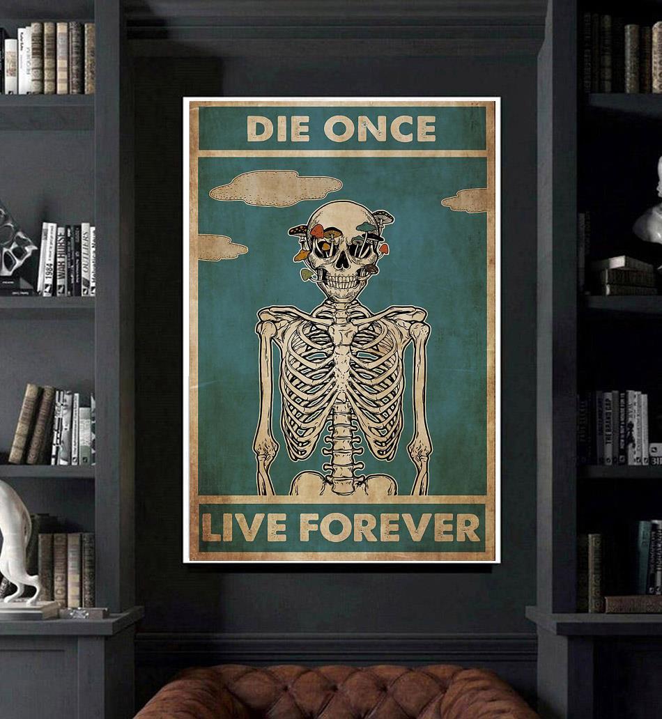 Mushroom skull die once live forever poster art