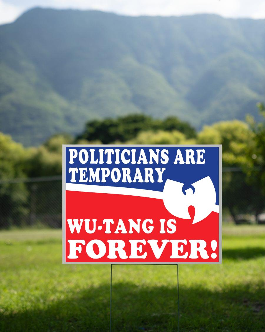 Politicians is temporarily Wu tang is forever yard sign 2 sided