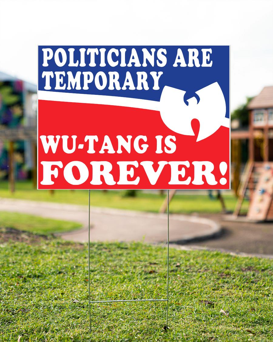 Politicians is temporarily Wu tang is forever yard sign