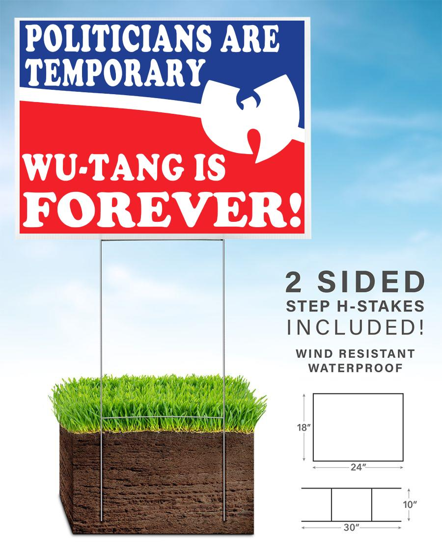 Politicians is temporarily Wu tang is forever yard sign home