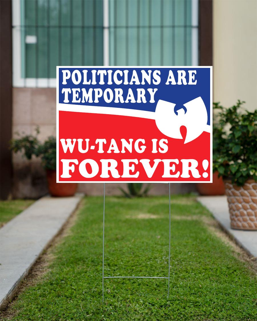 Politicians is temporarily Wu tang is forever yard sign official