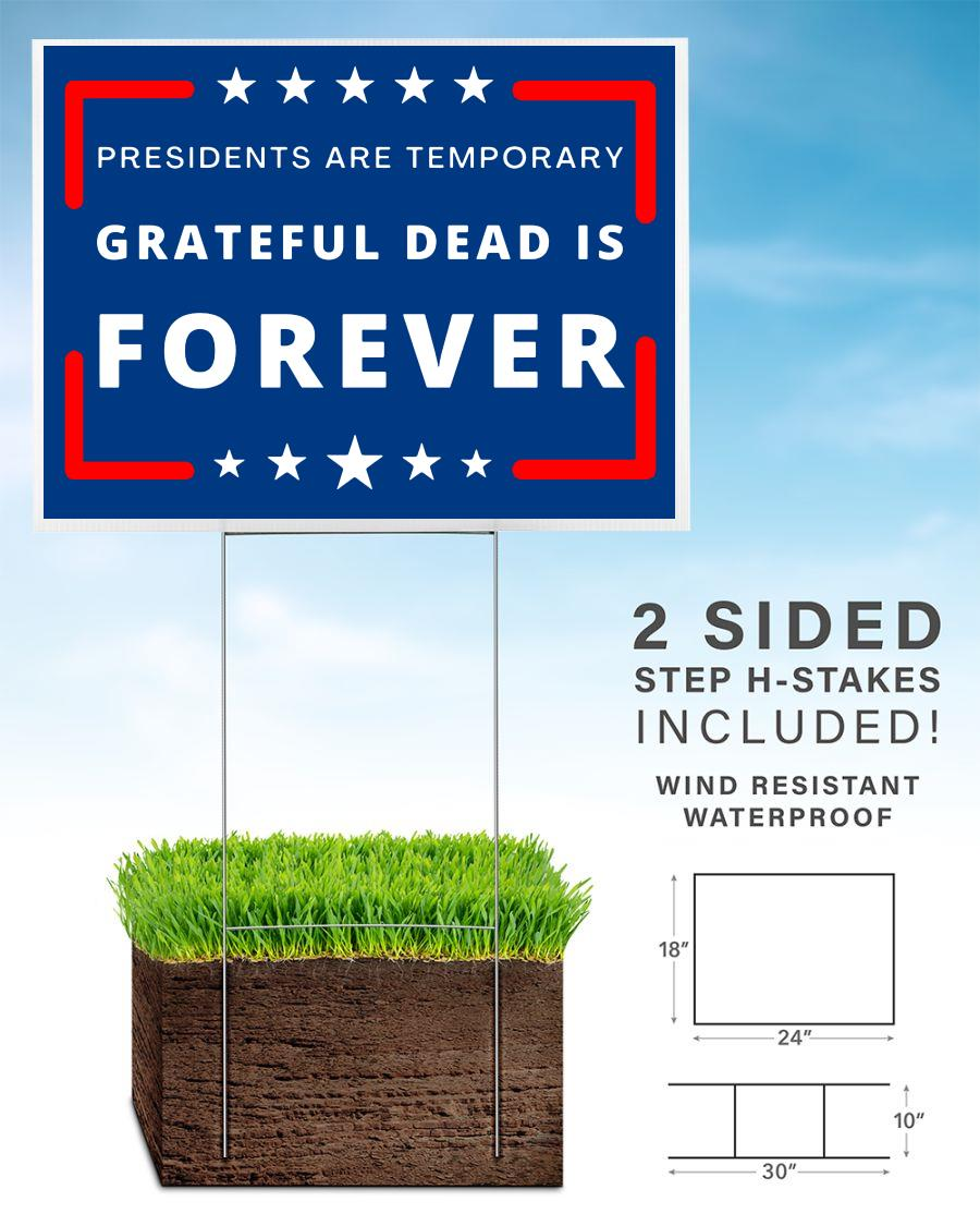 President are Temporary Grateful Dead is forever yard sign home
