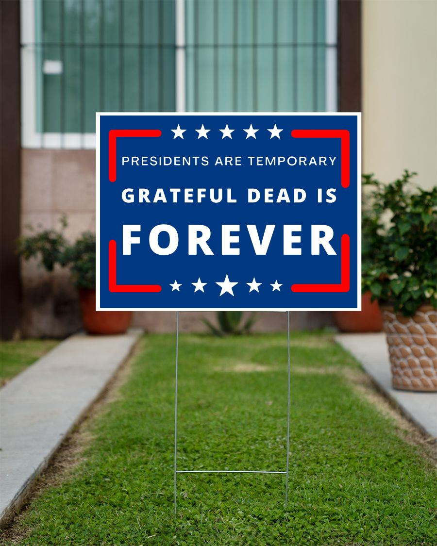 President are Temporary Grateful Dead is forever yard sign official