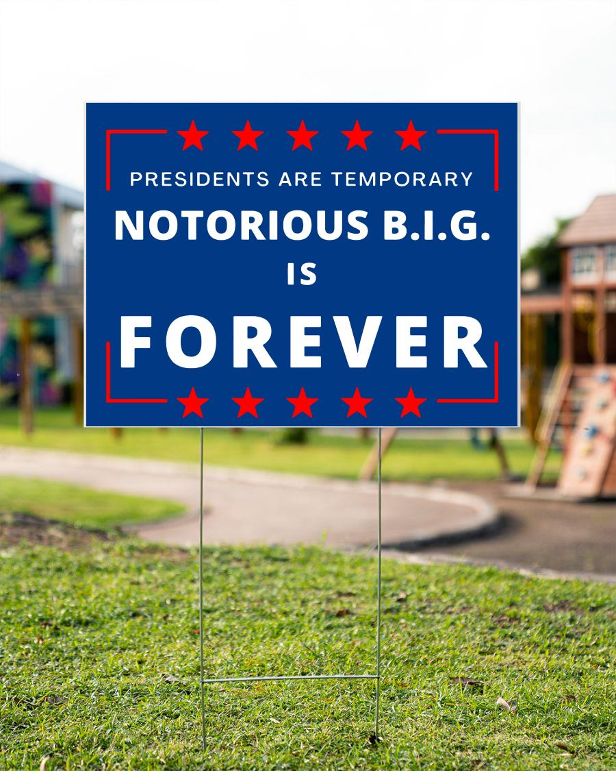 Presidents are Temporary Notorious BIG is forever yard sign