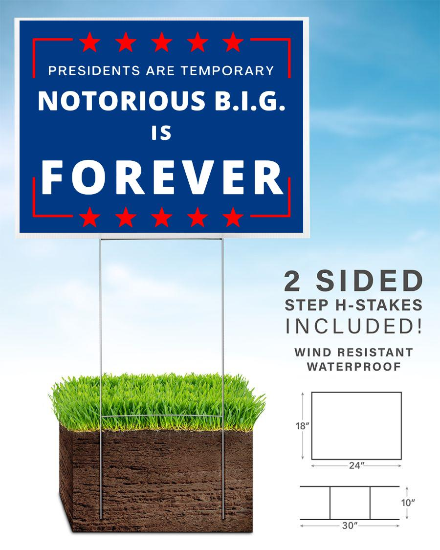 Presidents are Temporary Notorious BIG is forever yard sign home