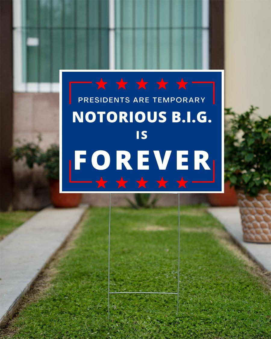 Presidents are Temporary Notorious BIG is forever yard sign official