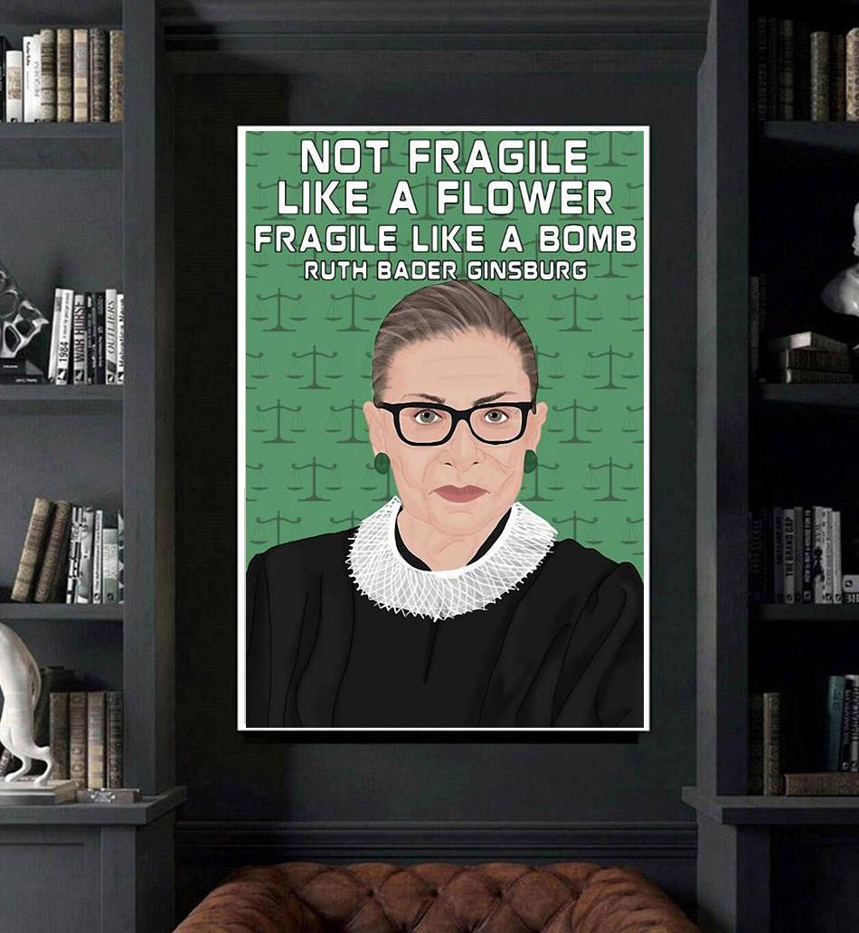 Ruth Bader Ginsburg 1933-2020 not fragile like a flower fragile like a bombposter art