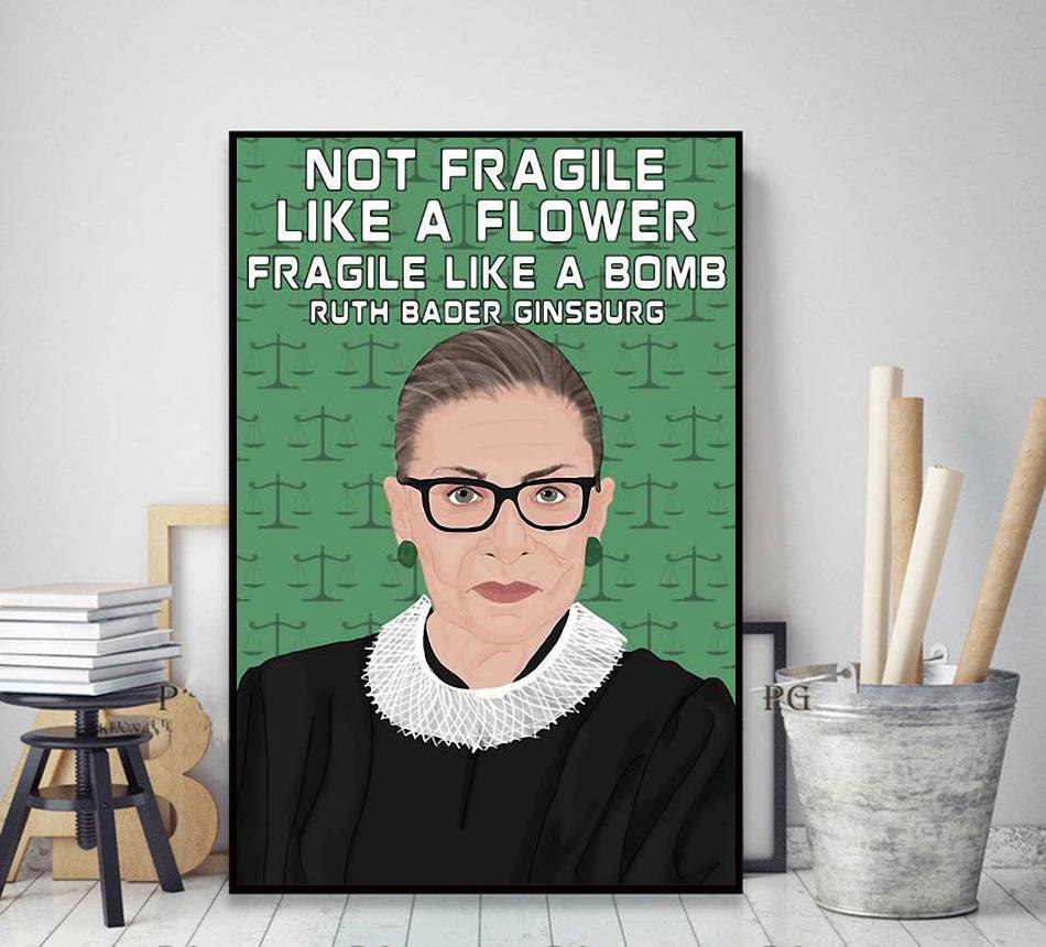 Ruth Bader Ginsburg 1933-2020 not fragile like a flower fragile like a bombposter decor art