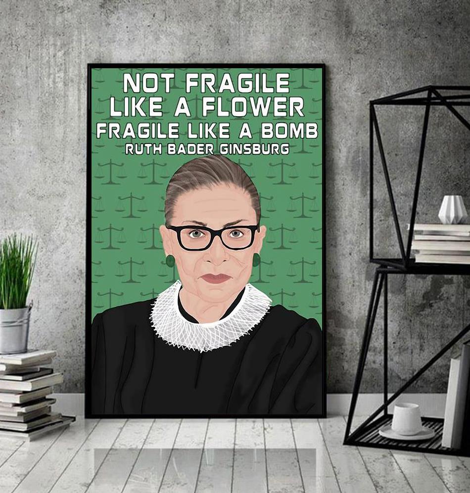 Ruth Bader Ginsburg 1933-2020 not fragile like a flower fragile like a bombposter decor