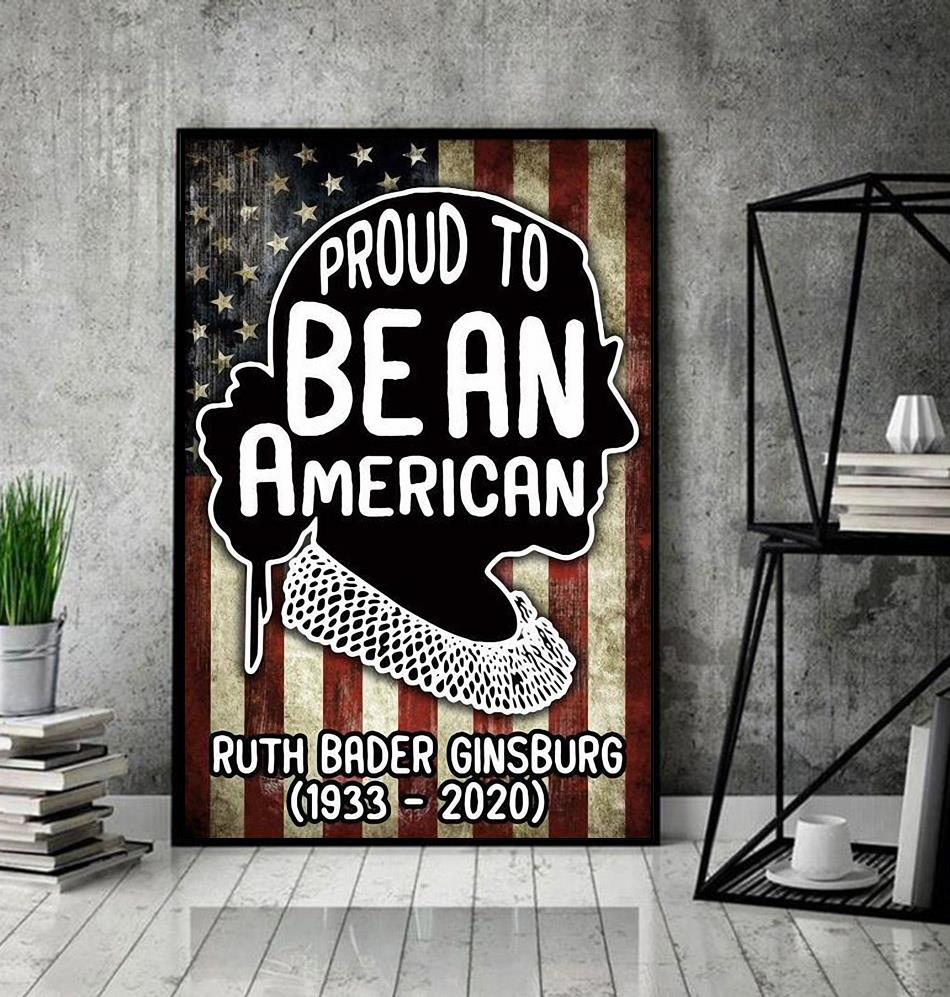 Ruth Bader Ginsburg 1933-2020 proud to be an American poster decor