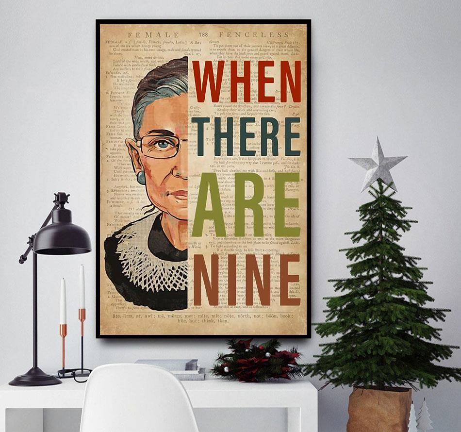 Ruth Bader Ginsburg when there are nine poster