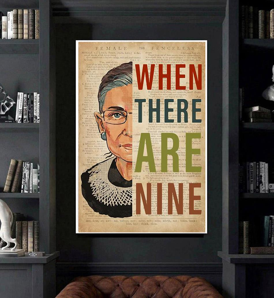 Ruth Bader Ginsburg when there are nine poster art