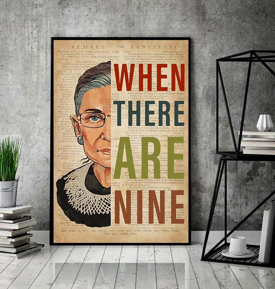 Ruth Bader Ginsburg when there are nine poster decor