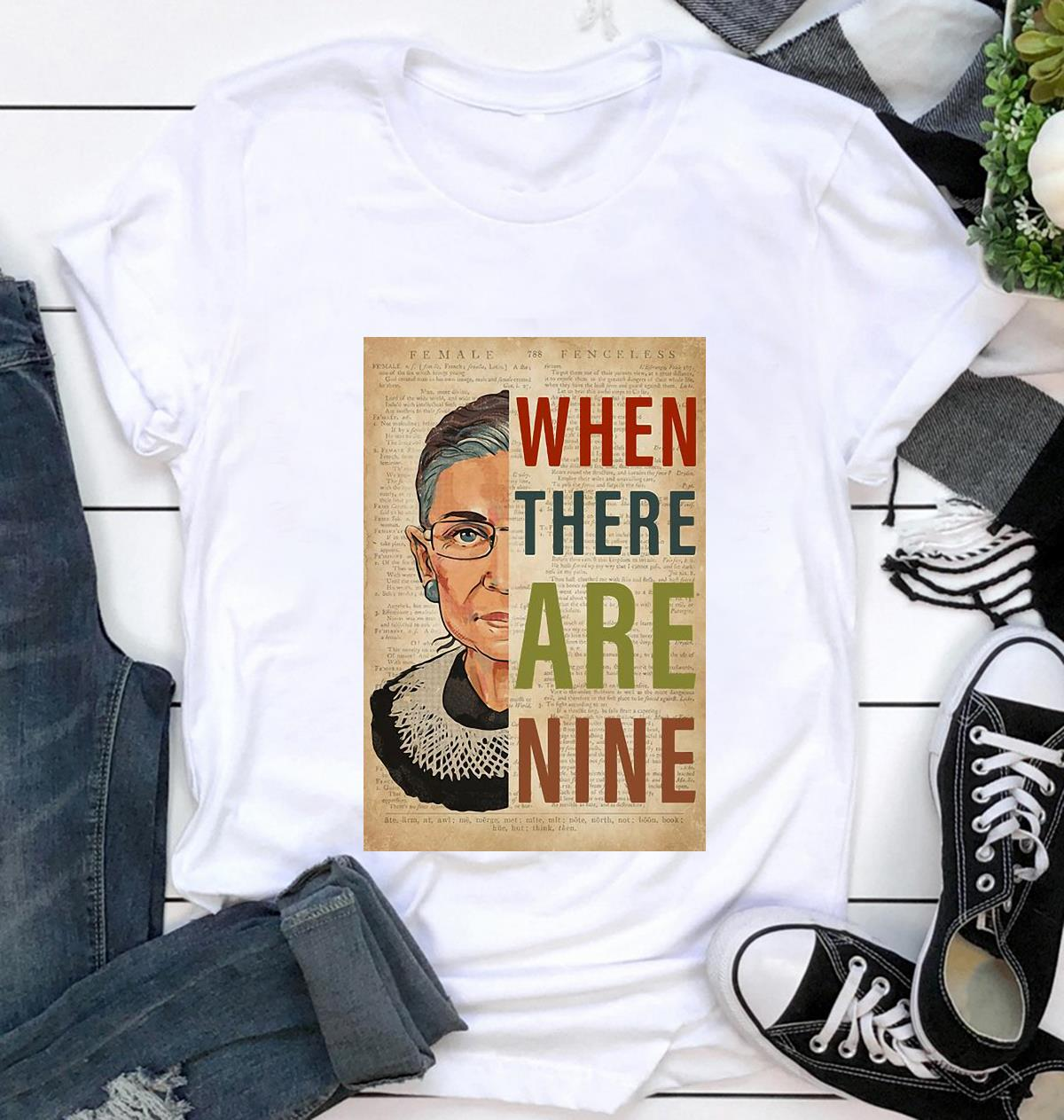 Ruth Bader Ginsburg when there are nine poster t-shirt