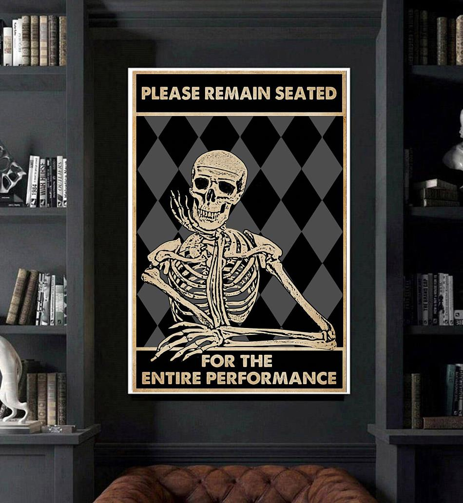 Skeleton please remain seated for the entire performance poster art