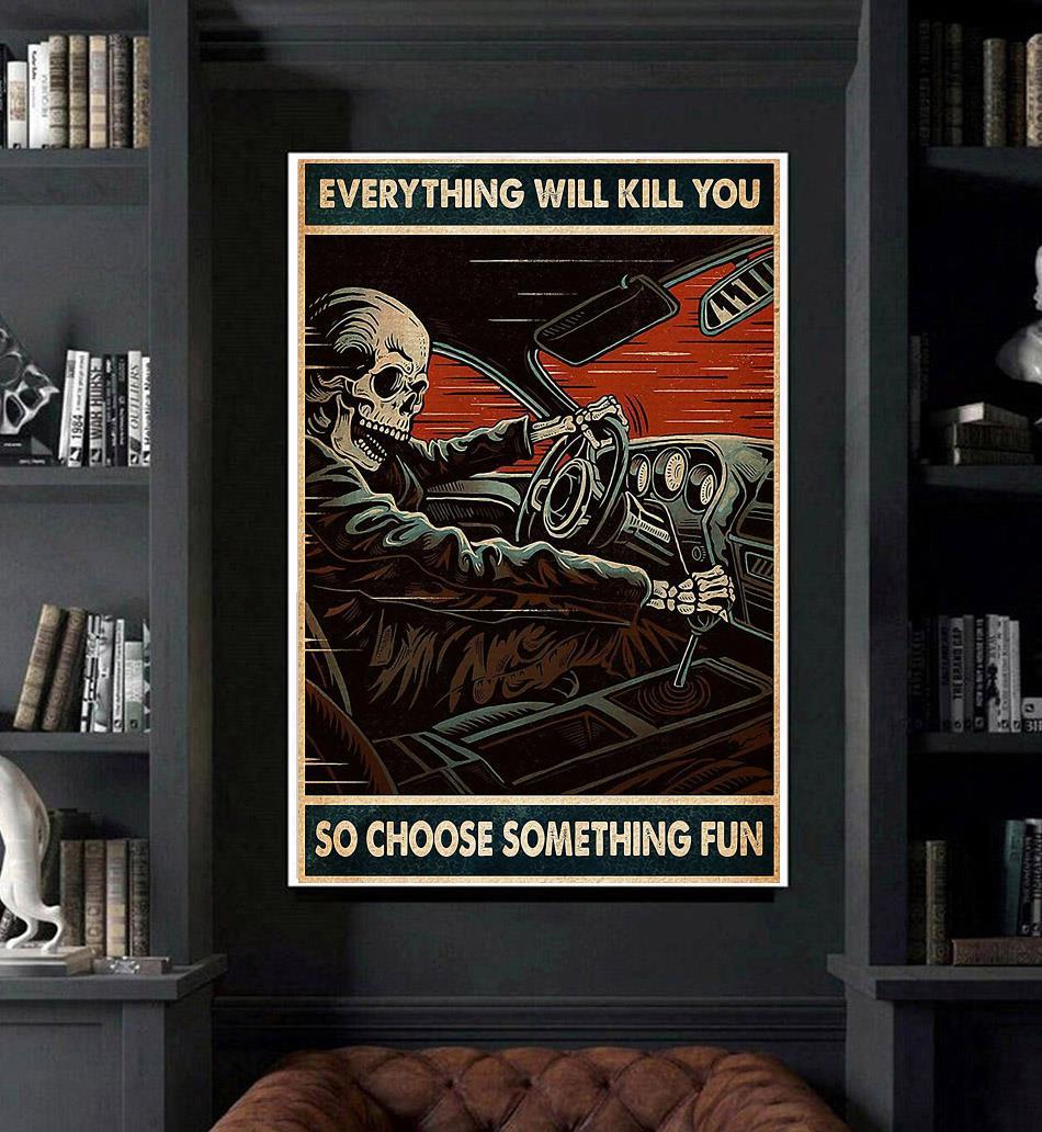 Skeleton racing everything will kill you so choose something fun poster art