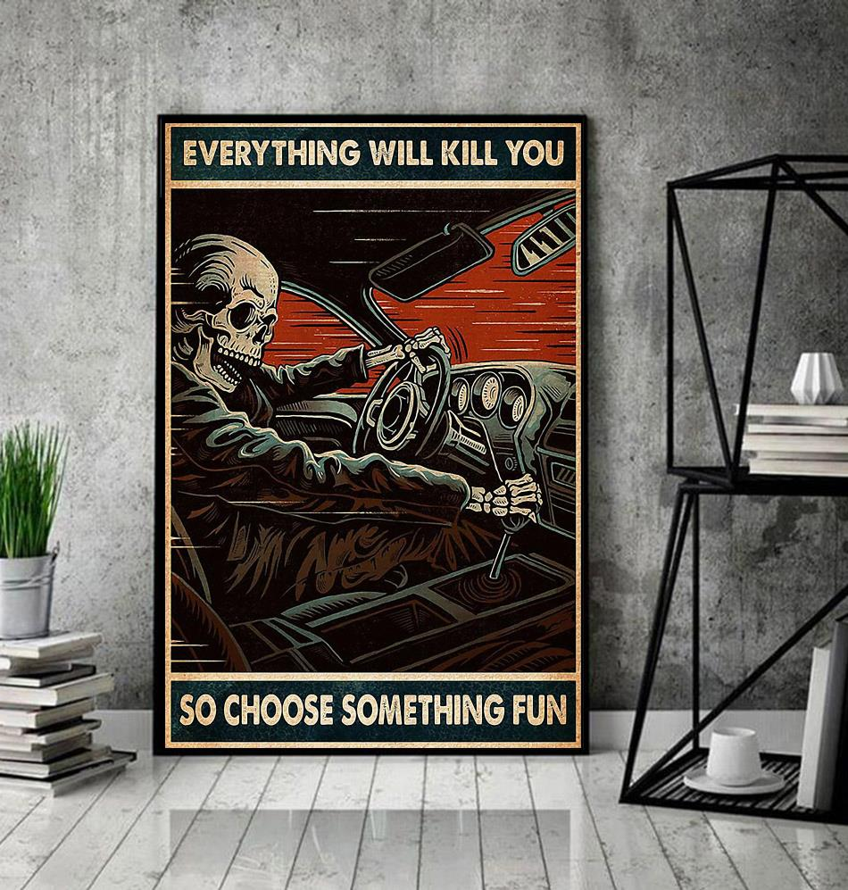 Skeleton racing everything will kill you so choose something fun poster decor