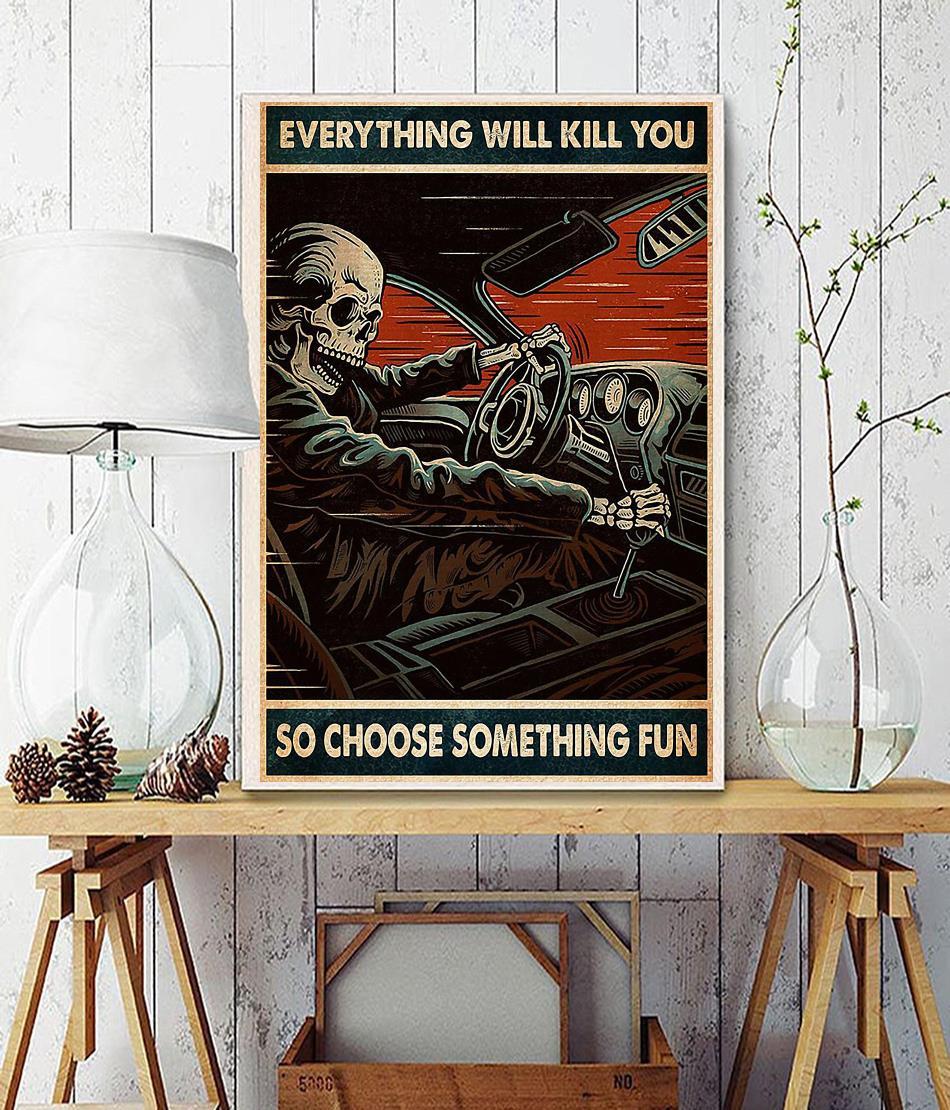 Skeleton racing everything will kill you so choose something fun poster