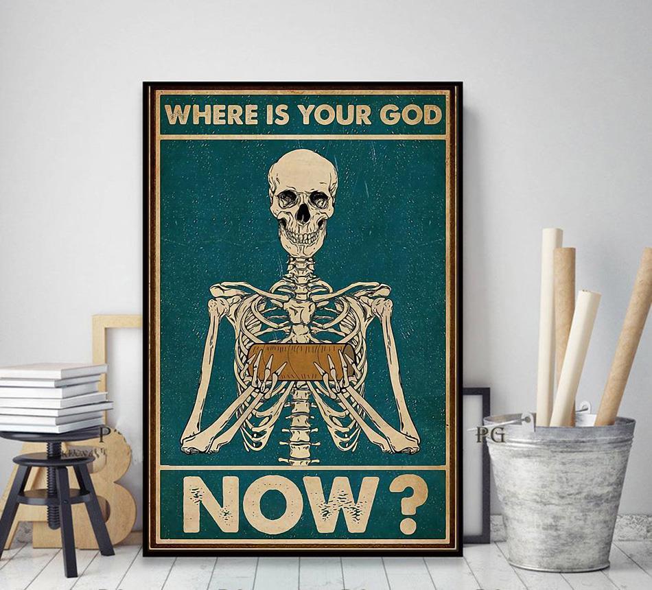 Skeleton where is your God now poster decor art