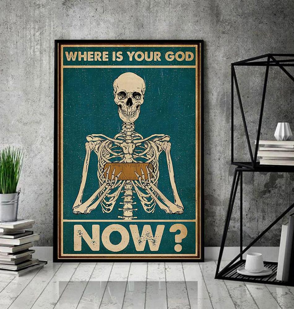 Skeleton where is your God now poster decor