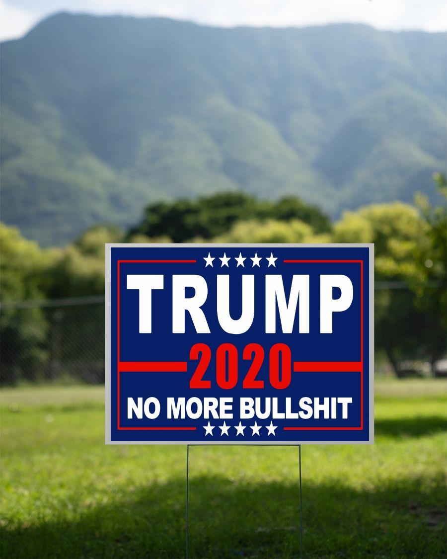 Trump 2020 no more bullshit yard side 2 sided