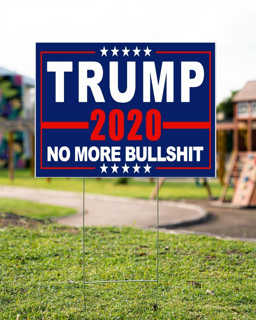 Trump 2020 no more bullshit yard side